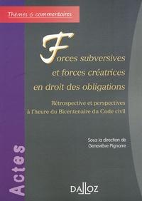 Geneviève Pignarre - Forces subversives et forces créatrices en droit des obligations - Rétrospective et perspectives à l'heure du Bicentenaire du Code civil.