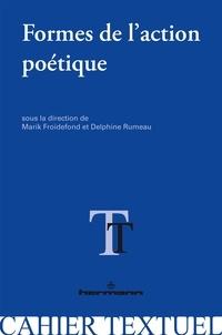 Marik Froidefond et Delphine Rumeau - Formes de l'action poétique.
