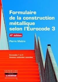 Pierre Maitre - Formulaire de construction métallique selon l'Eurocode 3.