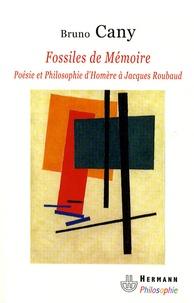 Bruno Cany - Fossiles de mémoire - Poésie et philosophie, de Homère à Jacques Roubaud.