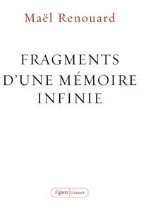 Maël Renouard - Fragments d'une mémoire infinie.
