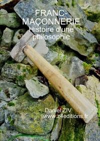 Daniel Ziv - FRANC - MAÇONNERIE : histoire d'une philosophie.