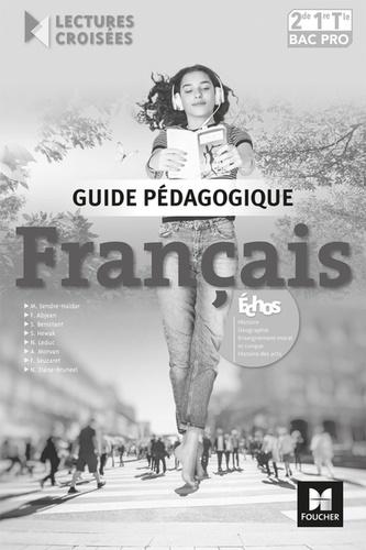 Michèle Sendre-Haïdar et Françoise Abjean - Français 2de, 1re, Tle Bac Pro - Guide pédagogique.