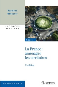 Raymond Woessner - France : aménager les territoires.