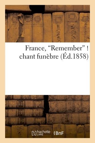 France, Remember ! chant funèbre à l'occasion de la mort de Mme la Duchesse Hélène d'Orléans