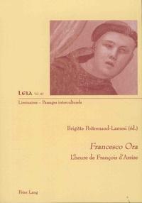 Brigitte Poitrenaud-Lamesi - Francesco Ora - L'heure de François d'Assise.