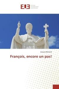 Jacques Blamont - François, encore un pas!.
