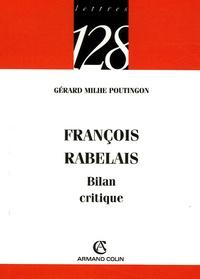 Gérard Milhe Poutingon - François Rabelais - Bilan critique.