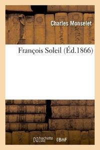 Charles Monselet - François Soleil.