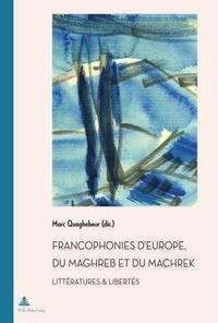 Marc Quaghebeur - Francophonies d'Europe, du Maghreb et du Machrek - Littératures & libertés.