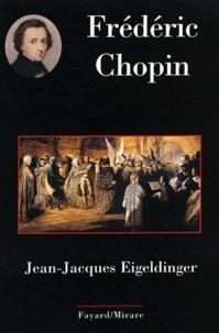 Jean-Jacques Eigeldinger - Frédéric Chopin.