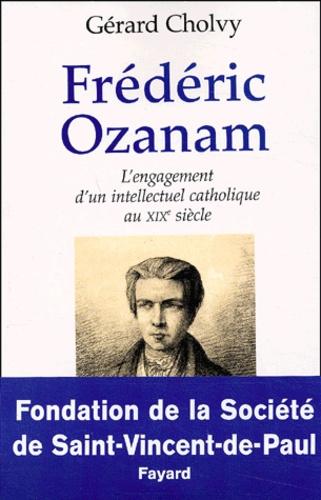 Frédéric Ozanam (1813-1853). L'engagement d'un intellectuel catholique au XIXème siècle