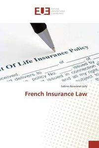 Sabine Abravanel-Jolly - French Insurance Law.