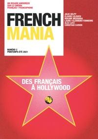 Ava Cahen et Franck Finance-Madureira - French Mania N° 2, printemps-été  : Des français à Hollywood.