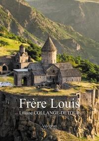 Liliane Collange-Detour - Frère Louis.
