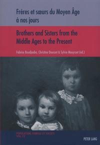 Fabrice Boudjaaba et Christine Dousset - Frères et soeurs du Moyen Age à nos jours.