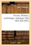Fromentin - Fressin. Histoire, archéologie, statistique, Mai 1892..