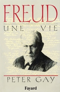 Peter Gay - Freud, une vie.