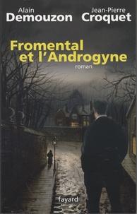 Alain Demouzon et Jean-Pierre Croquet - Fromental et l'Androgyne.
