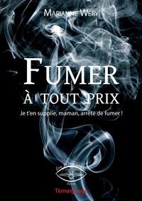 Marianne Wery - Fumer à tout prix - Je t'en supplie, maman, arrête de fumer.