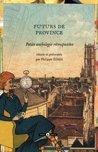 Philippe Ethuin - Futurs de province.