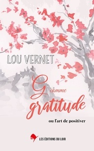 Lou Vernet - G comme gratitude - Ou l'art de positiver.
