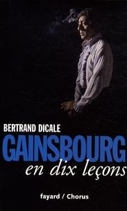 Bertrand Dicale - Gainsbourg en dix leçons.