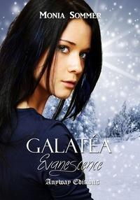 Monia Sommer - Galatéa Tome 1 : Evanescence.