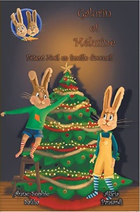 Anne-Sophie Saliba et Alicia Pansardi - Galurin et Mélusine Tome 3 : Galurin et Mélusine fêtent Noël en famille d'accueil.