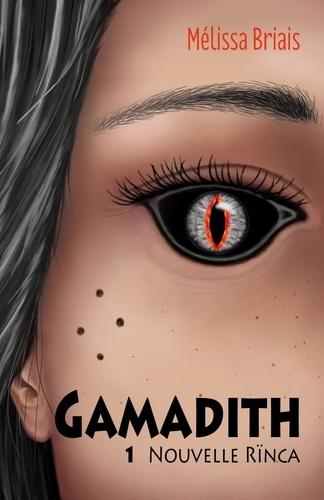 Mélissa Briais - Gamadith - Tome 1, Nouvelle Rïnca.