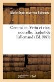 Schwartz marie esperance Von - Gemma ou Vertu et vice, nouvelle. Traduit de l'allemand.