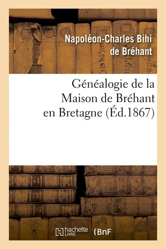 Généalogie de la Maison de Bréhant en Bretagne (Éd.1867)