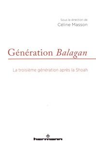 Céline Masson - Génération Balagan - La troisième génération après la Shoah.
