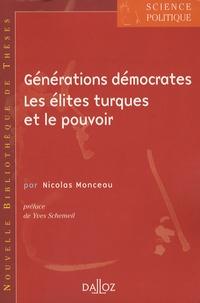 Nicolas Monceau - Générations démocrates - Les élites turques et le pouvoir.