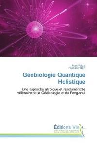 Marc Polizzi - Geobiologie Quantique Holistique - Une approche atypique et resolument 3E millenaire de la Geobiologie et du Feng-shui.