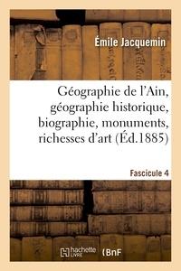 Émile Jacquemin et Joseph Corcelle - Géographie de l'Ain. Fascicule 4, géographie historique, biographie, monuments, richesses d'art.