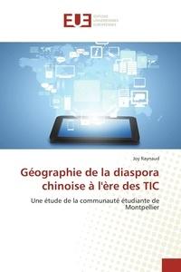 Joy Raynaud - Géographie de la diaspora chinoise à l'ère des TIC.