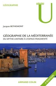Jacques Bethemont - Géographie de la Méditerranée - Du mythe unitaire à l'espace fragmenté.
