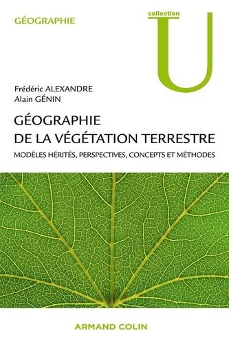Géographie de la végétation terrestre. Modèles hérités, perspectives, concepts et méthodes