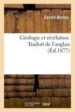 Gerald Molloy - Géologie et révélation. Traduit de l'anglais.