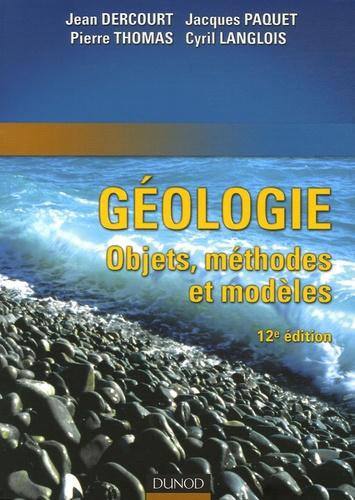 Jean Dercourt et Jacques Paquet - Géologie - Objet, méthodes et modèles.