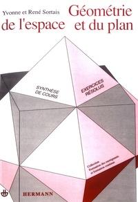 Yvonne Sortais et René Sortais - Géométrie de l'espace et du plan - Synthèse de cours, exercices résolus.