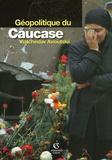 Viatcheslav Avioutskii - Géopolitique du Caucase.