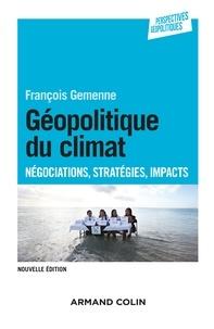 François Gemenne - Géopolitique du climat - Négocations, stratégies, impacts.