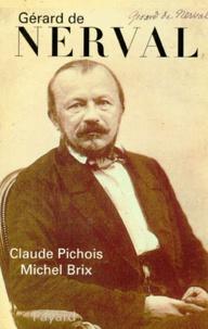 Michel Brix et Claude Pichois - Gérard de Nerval.