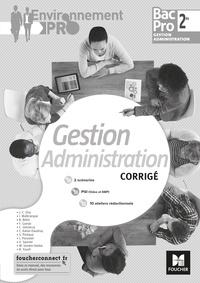 Isabelle Malbranque et Jean-Charles Diry - Gestion administration 2de Bac Pro Gestion Administration Environnement Pro - Corrigé.