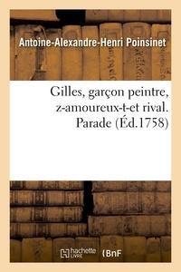Antoine-Alexandre-Henri Poinsinet - Gilles, garçon peintre, z-amoureux-t-et rival. Parade.