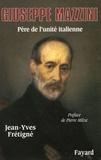Jean-Yves Frétigné - Giuseppe Mazzini - Père de l'unité italienne.