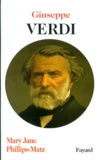 Mary-Jane Phillips-Matz - Giuseppe Verdi.