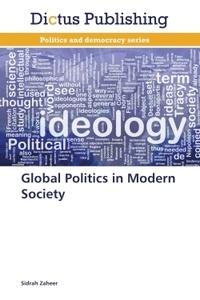 Sidrah Zaheer - Global politics in modern society.